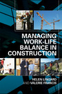 Managing Work-Life Balance In Construction