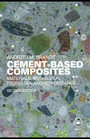 Cement-Based Composites - Materials, Mechanical Properties And Performance