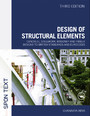 Design Of Structural Elements - Concrete, steelwork, masonry and timber designs to British Standards and Eurocodes