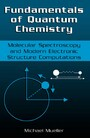 Fundamentals of Quantum Chemistry. Molecular Spectroscopy and Modern Electronic Structure Computations