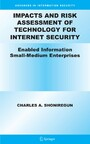 Impacts and Risk Assessment of Technology for Internet Security - Enabled Information Small-Medium Enterprises (TEISMES)
