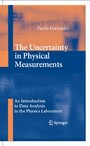 The Uncertainty in Physical Measurements - An Introduction to Data Analysis in the Physics Laboratory