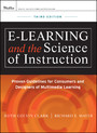 e-Learning and the Science of Instruction - Proven Guidelines for Consumers and Designers of Multimedia Learning