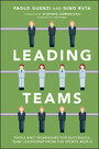 Leading Teams - Tools and Techniques for Successful Team Leadership from the Sports World