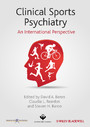 Clinical Sports Psychiatry - An International Perspective