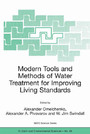 Modern Tools and Methods of Water Treatment for Improving Living Standards - Proceedings of the NATO Advanced Research Workshop on Modern Tools and Methods of Water Treatment for Improving Living Standards, Dnepropetrovsk, Ukraine, November 19-22, 2