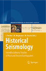 Historical Seismology - Interdisciplinary Studies of Past and Recent Earthquakes