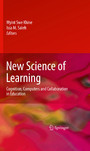 New Science of Learning - Cognition, Computers and Collaboration in Education