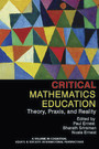 Critical Mathematics Education - Theory, Praxis and Reality