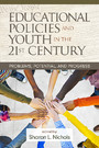 Educational Policies and Youth in the 21st Century - Problems, Potential, and Progress