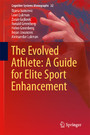 The Evolved Athlete: A Guide for Elite Sport Enhancement