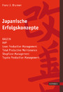Japanische Erfolgskonzepte - KAIZEN, KVP, Lean Production Management, Total Productive MaintenanceShopfloor Management, Toyota Production Management