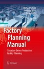 Factory Planning Manual - Situation-Driven Production Facility Planning