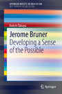 Jerome Bruner - Developing a Sense of the Possible